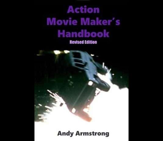 Action Movie Maker's Handbook: The Art of Movie Action by Andy Armstrong
