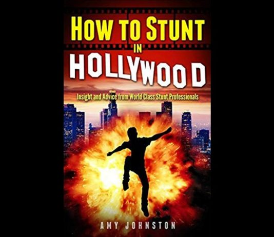 How to Stunt in Hollywood: Insight and Advice from World Class Stunt Professionals
